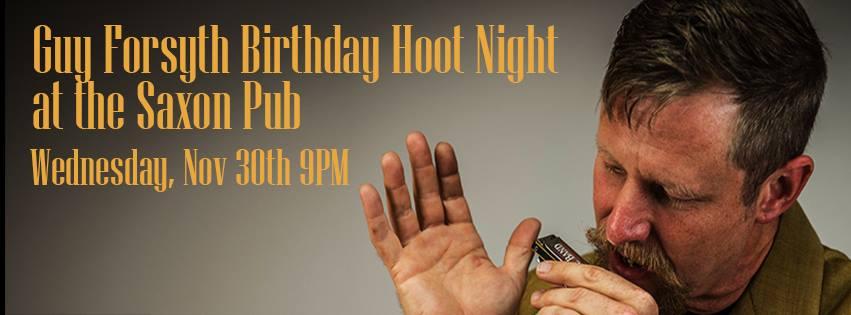 Saxon Pub Calendar.First Annual Guy Forsyth Birthday Hoot Night At The Saxon Pub